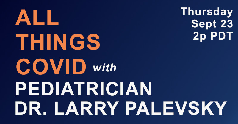 All Things Covid with Dr. Larry Palevsky